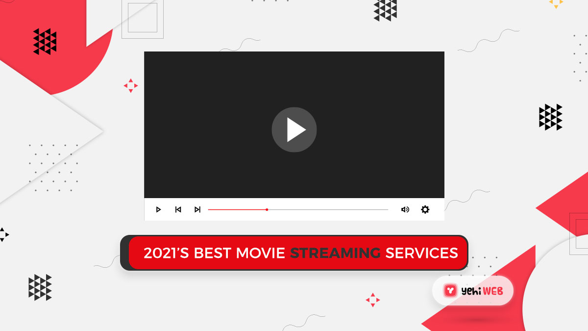 2021's Best Movie Streaming Services Yehiweb