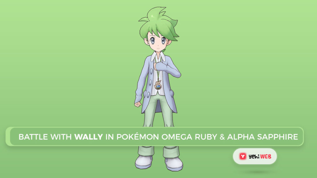 Battle With Wally in Pokémon Omega Ruby & Alpha Sapphire Yehiweb