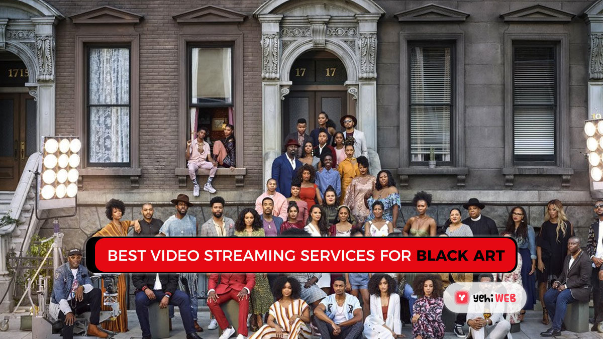 Best Video Streaming Services for Black Art