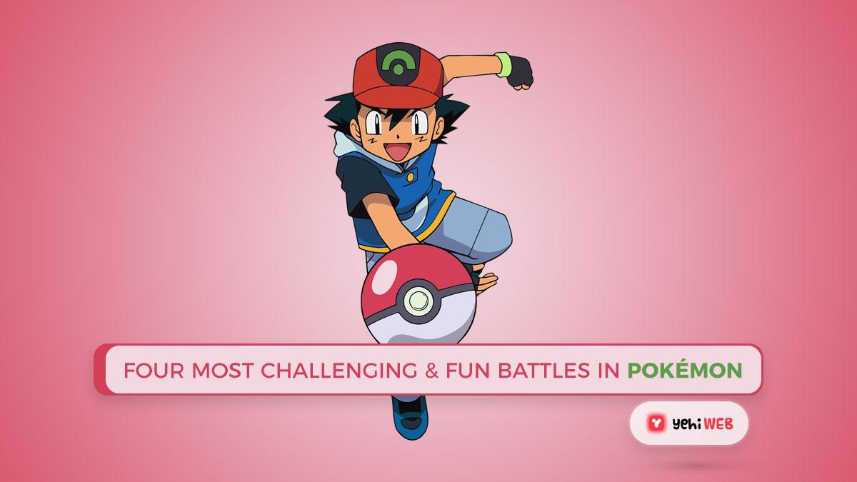 Four Most Challenging & Fun Battles in Pokémon Yehiweb