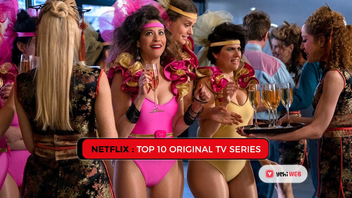 Netflix: Top 10 Original TV Series