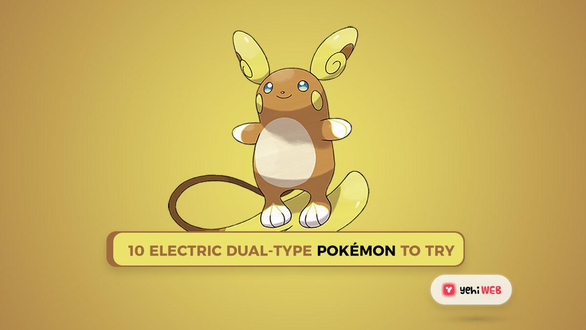 Pokémon: 10 Electric Dual-Type Pokémon to Try