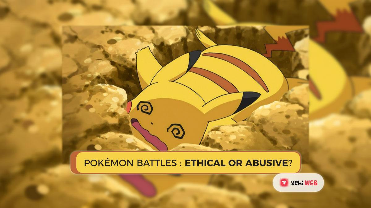 Pokémon Battles Ethical Or Abusive Yehiweb