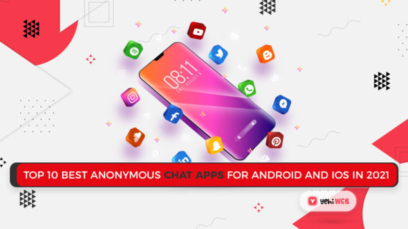 Top 10 Best Anonymous Chat apps For Android and IOS in 2021