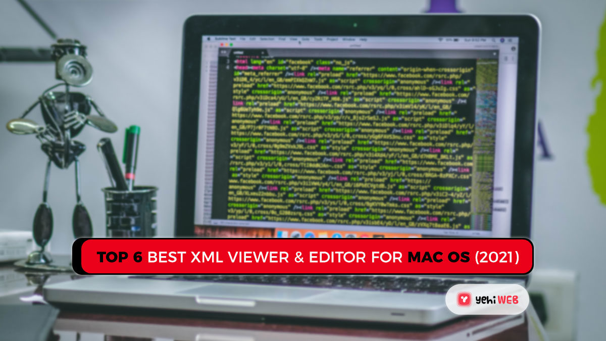 Top 6 Best XML Viewer & Editor For Mac OS (2021)