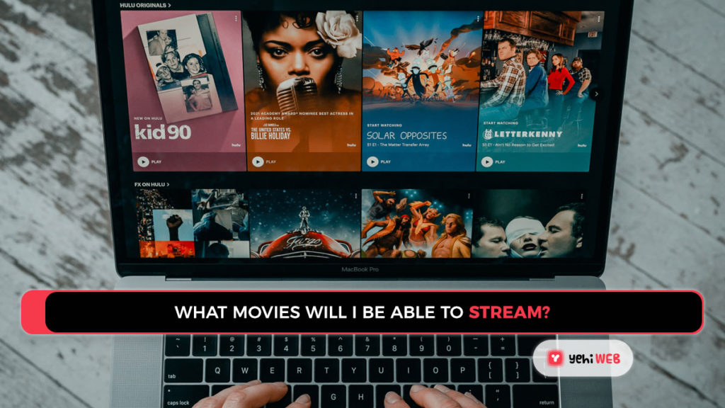 What Movies Will I Be Able to stream Yehiweb movie streaming