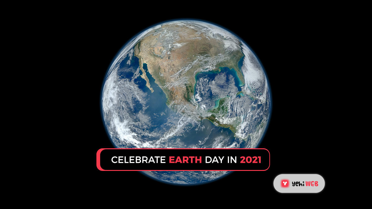 Celebrate Earth Day in 2021