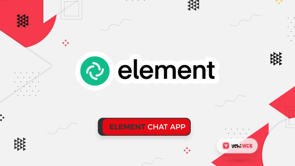 element chat app yehiweb