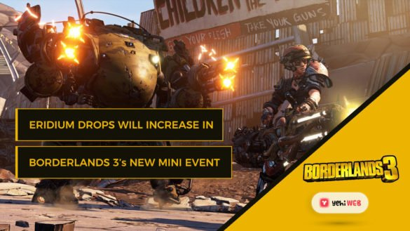 Eridium Drops Will Increase in Borderlands 3's New Mini-Event Yehiweb
