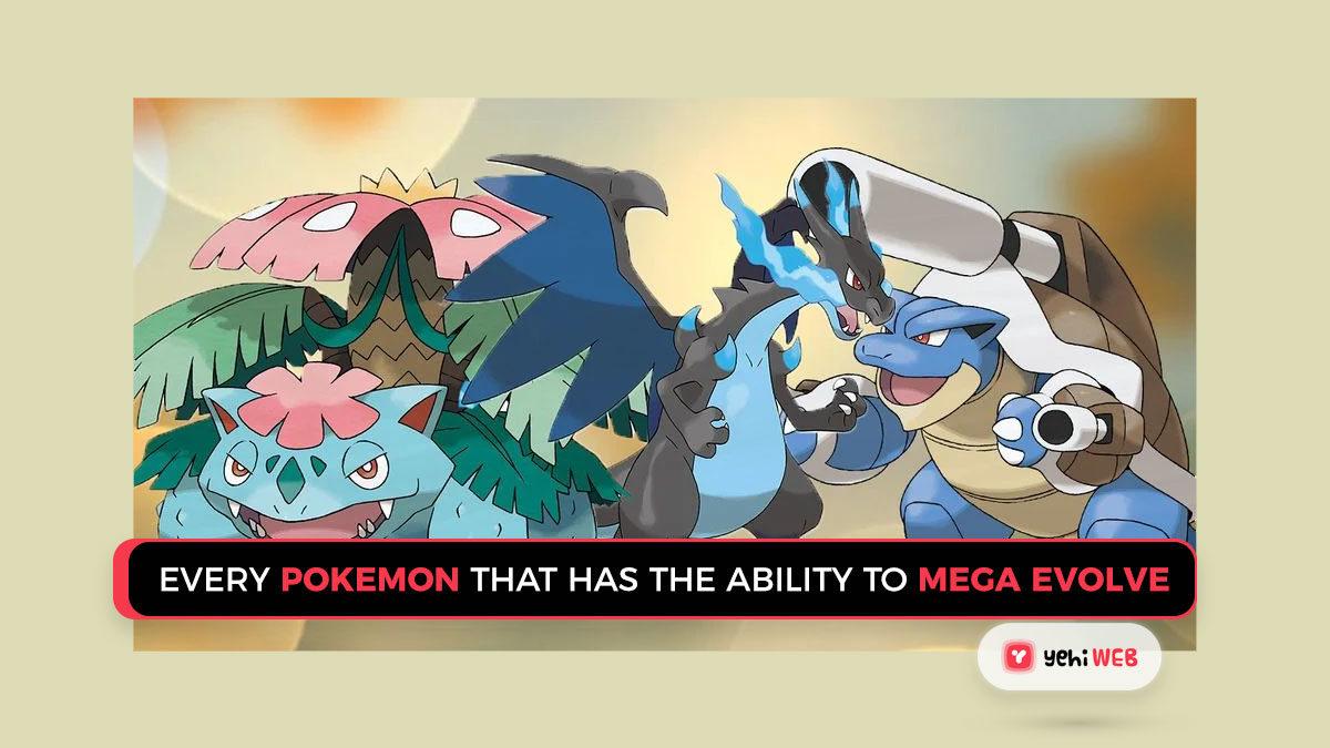 Every Pokémon That Has the Ability to Mega Evolve