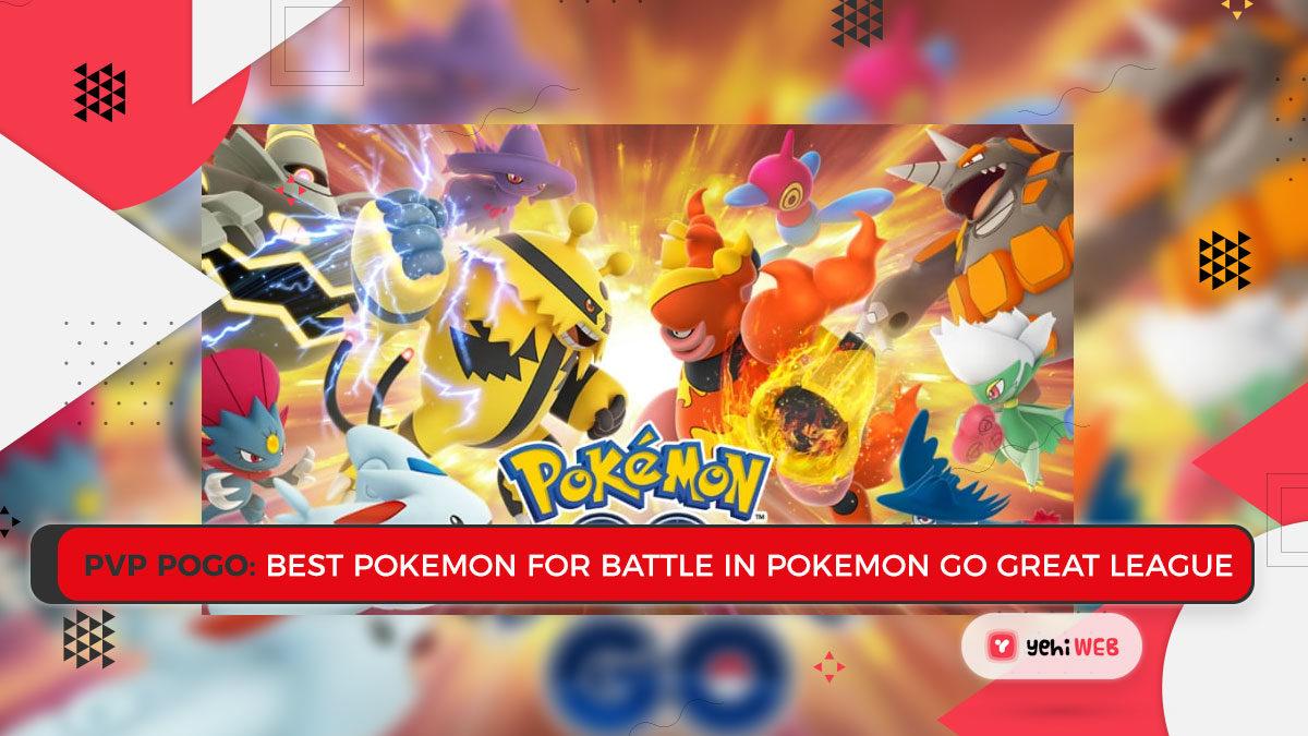 PVP PoGo: Best Pokemon for Battle in Pokemon Go Great League