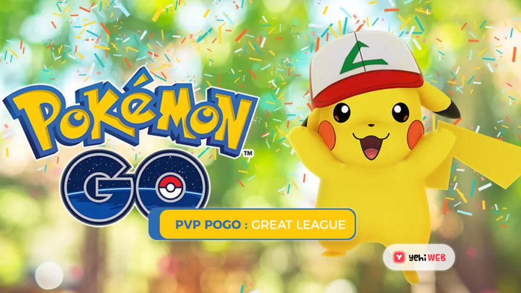PVP PoGo Great League Yehiweb Great League