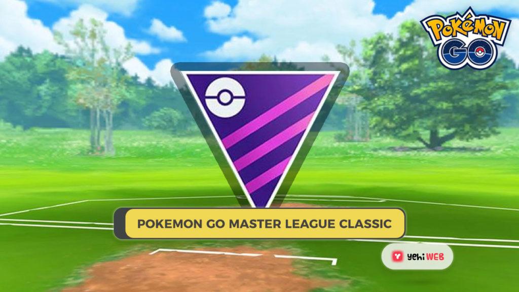 Pokemon Go Master League Classic yehiweb pokemon go master league