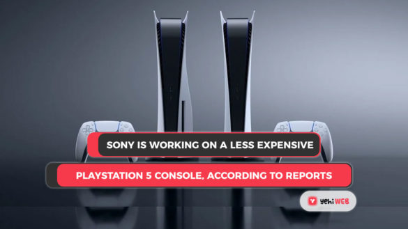 Sony is working on a less expensive PlayStation 5 console, according to reports Yehiweb