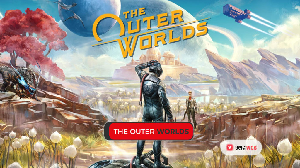 the outer worlds game yehiweb